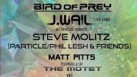 The Fox Theatre & Bridging The Music Productions Presents: The 3rd Annual MAY DAZE Bird of Prey + J.WAIL ft/ Steve Molitz [Particle/Phil Lesh & Friends] + Matt Pitts [The […]